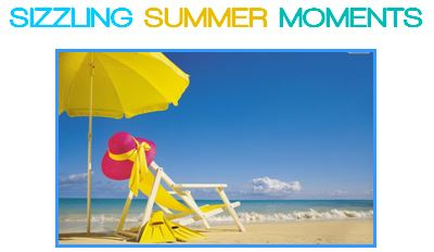 SIZZLING SUMMER MOMENTS