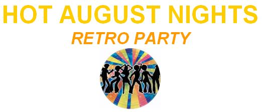 Hot August Nights Retro Party