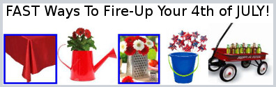 FAST Ways To Fire-Up Your 4th of JULY!